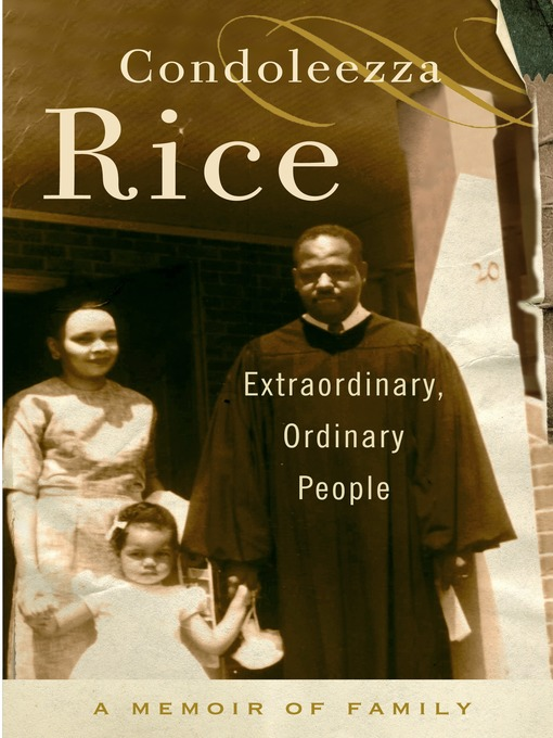Title details for Extraordinary, Ordinary People by Condoleezza Rice - Available